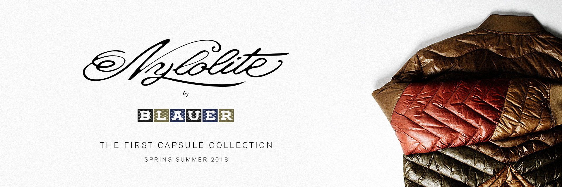 What was past is reinvented. What was hidden is revealed. <strong>Our first capsule collection Nylolite</strong> is born to break stereotypes and open up a new path in the glorious story of Blauer.<br />The seven jackets &ndash; four for men, three for women &ndash; are fashioned with artisanal care and garment dyed so that each piece displays unique and unrepeatable nuances, just like the person who will wear it. <br /><strong>Nyolite</strong> is the result of the meticulous study of the inners of military jackets. <br />Its characteristic <strong>quilted fabric, light and soft, make the garments suitable for the summer as well as for the spring and the autumn</strong>. <br />A sign that American blood flows in the seams of our jackets and that our pioneer spirit comes from afar.