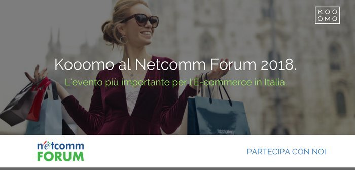 Kooomo Cloud Commerce ti invita al Netcomm Forum 2018