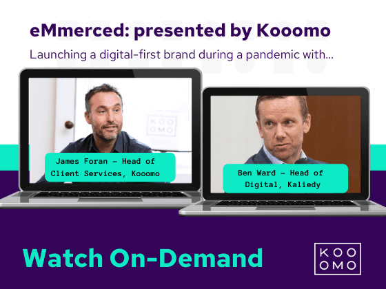 eMmerced: Presented by Kooomo - We chat to Ben Ward, Founder of Kaliedy about launching a digital-first brand in the middle of a pandemic.