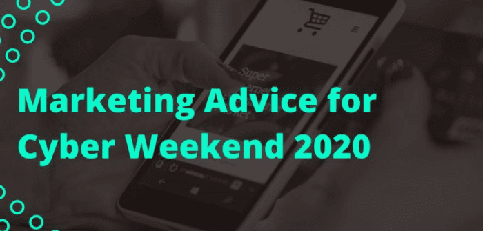 Ensure a strong marketing strategy ahead of cyber weekend