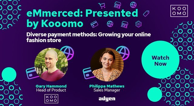 eMmerced: Presented by Kooomo - Diverse payment methods: Growing your online fashion store
