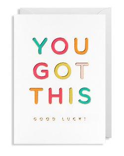 You Got This - Good Luck! Card