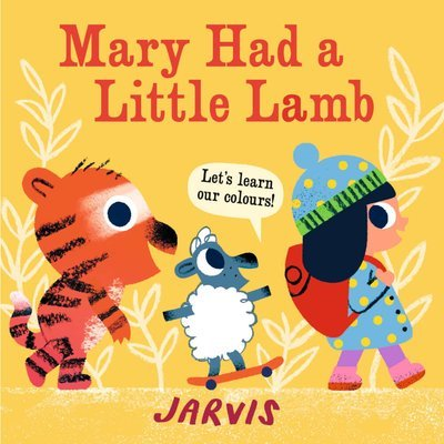 Mary Had a Little Lamb A Colours Book