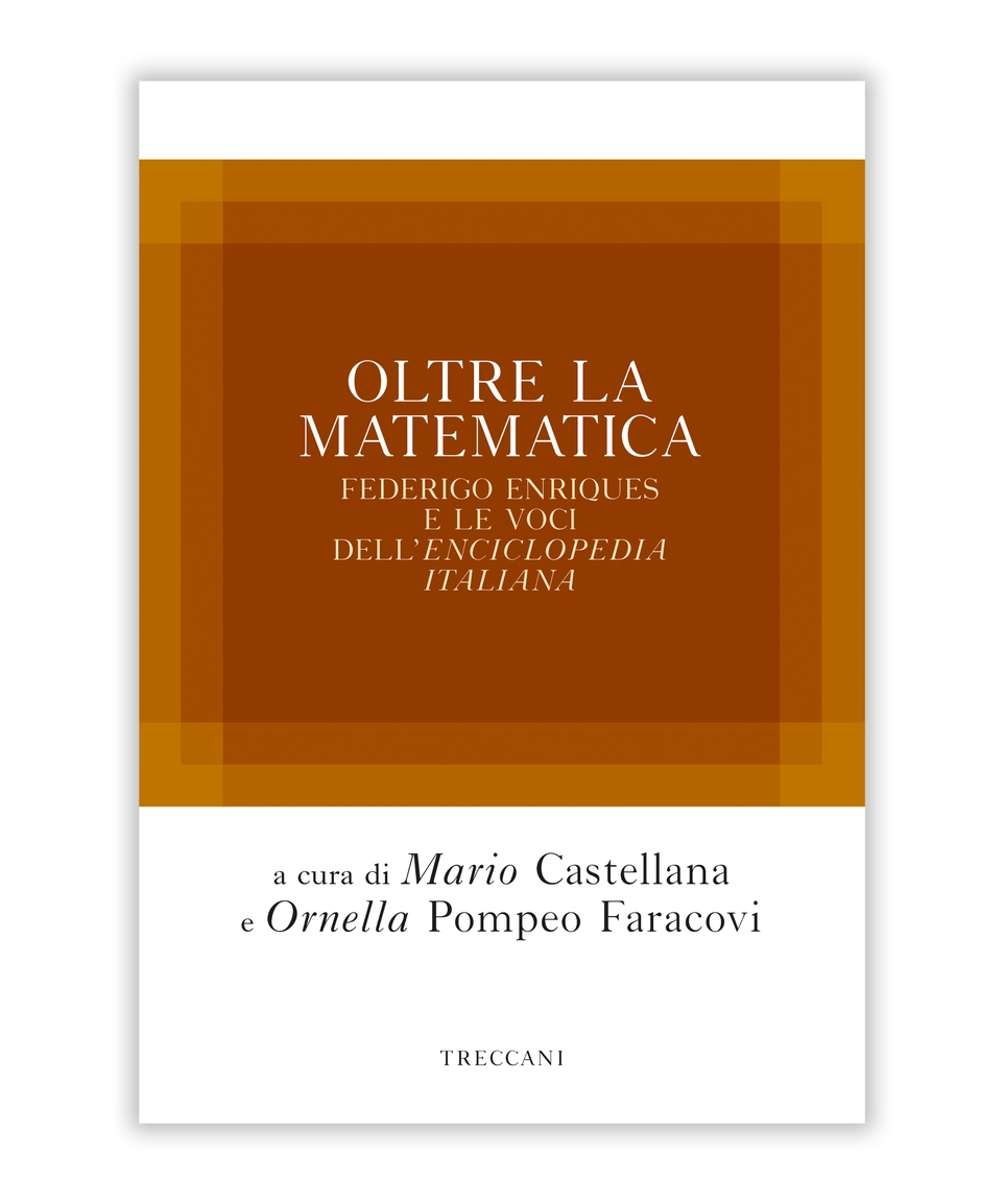Oltre la matematica. Federigo Enriques e le Voci dell'Enciclopedia Italiana