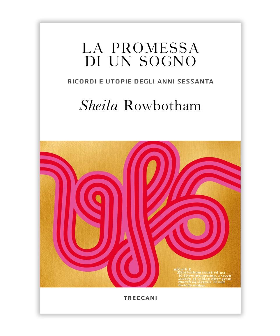 La promessa di un sogno.Ricordi e utopie degli anni sessanta